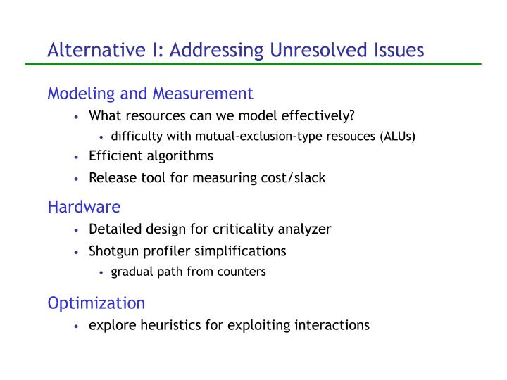 Alternative I: Addressing Unresolved Issues
