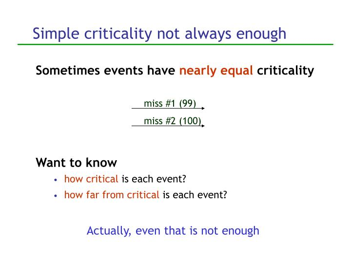 Simple criticality not always enough