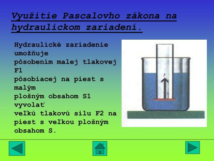 Využitie Pascalovho zákona na