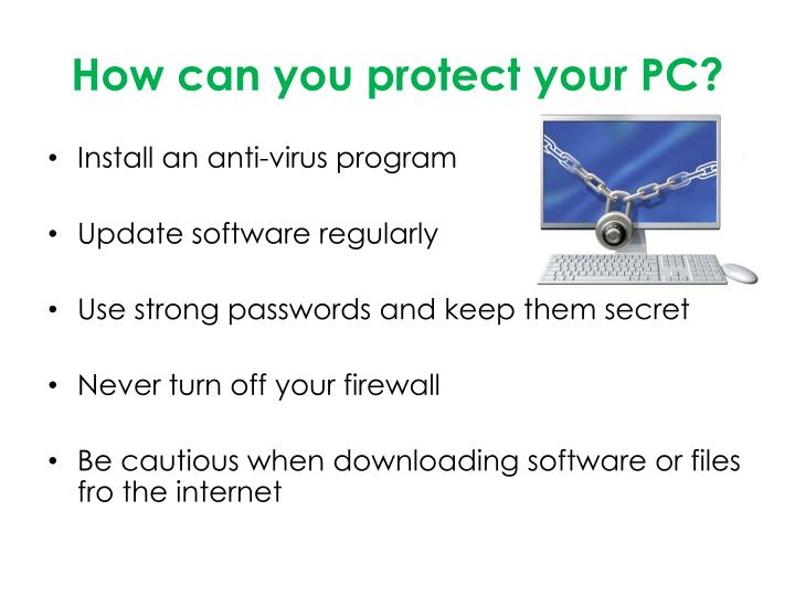 How can you protect your PC?