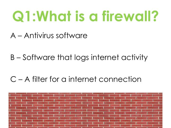 Q1:What is a firewall?