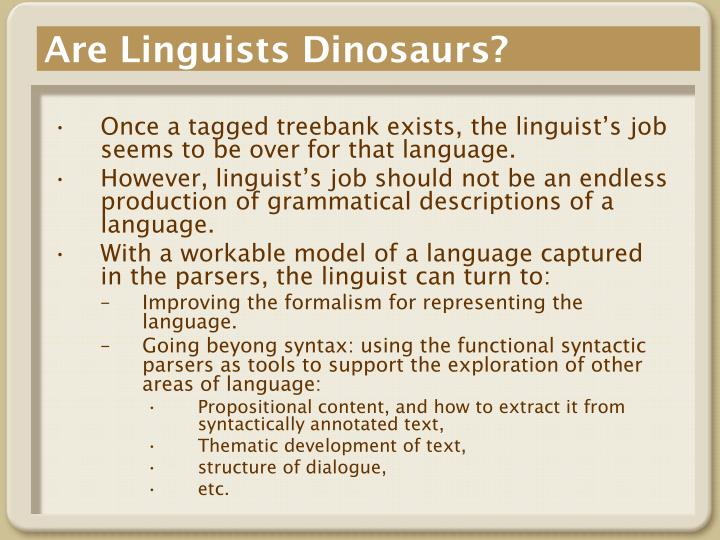 Are Linguists Dinosaurs?