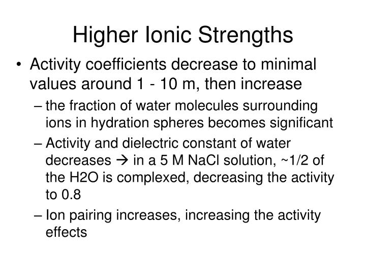 Higher Ionic Strengths