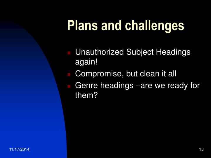 Plans and challenges