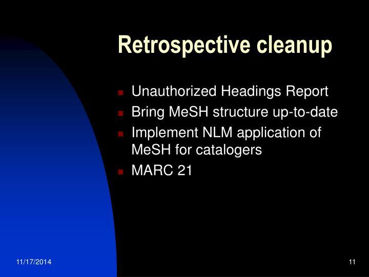 Retrospective cleanup