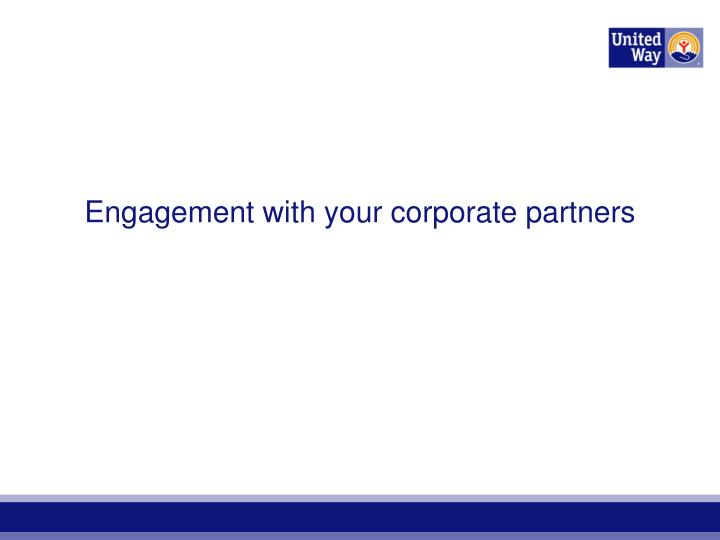 Engagement with your corporate partners