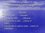children are encouraged to use certain speaking frames to promote thinking respect for others views