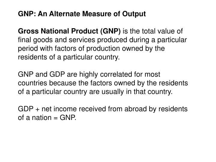 GNP: An Alternate Measure of Output