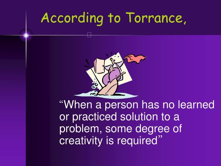 According to Torrance,