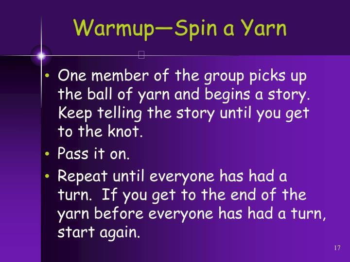 Warmup—Spin a Yarn