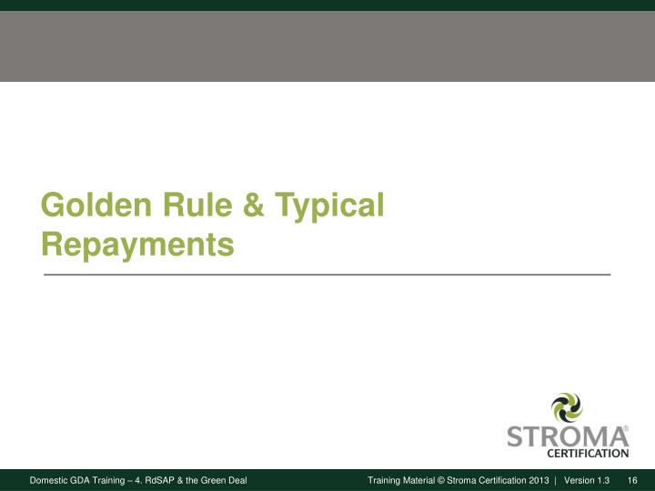 Golden Rule & Typical Repayments