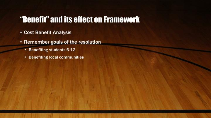 """""""Benefit"""" and its effect on Framework"""