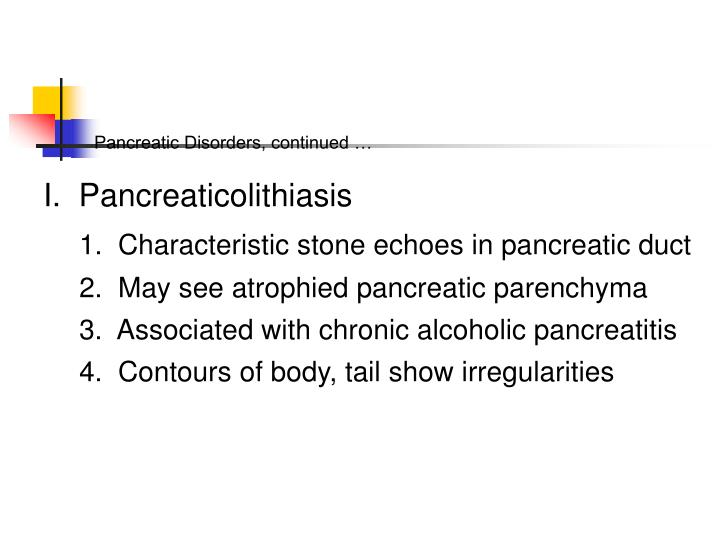 Pancreatic Disorders, continued …