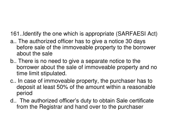 161..Identify the one which is appropriate (SARFAESI Act)