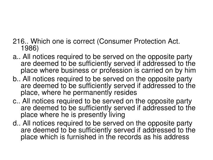 216.. Which one is correct (Consumer Protection Act. 1986)