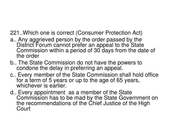221..Which one is correct (Consumer Protection Act)