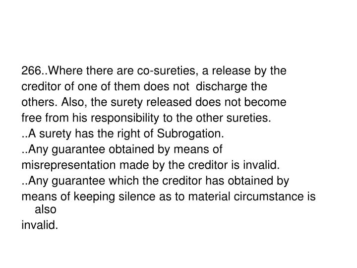 266..Where there are co-sureties, a release by the