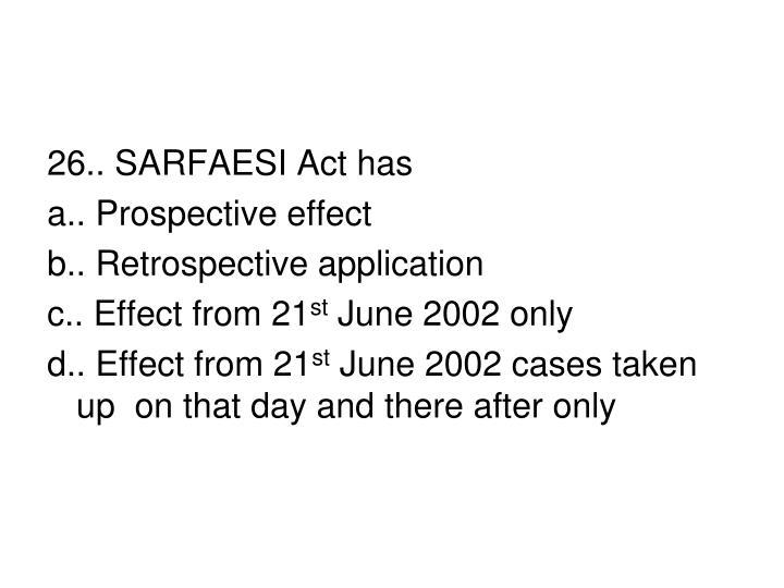 26.. SARFAESI Act has