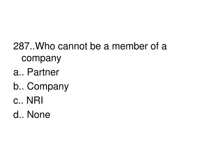 287..Who cannot be a member of a company