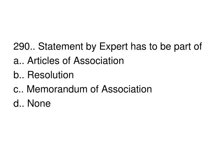 290.. Statement by Expert has to be part of