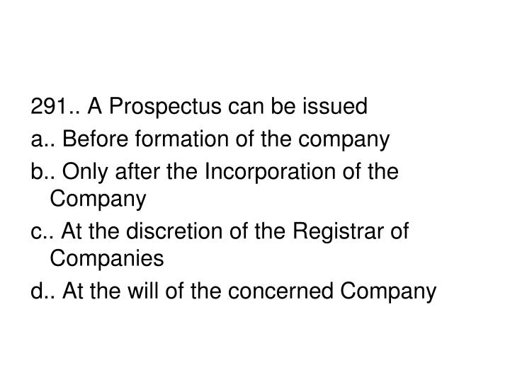 291.. A Prospectus can be issued