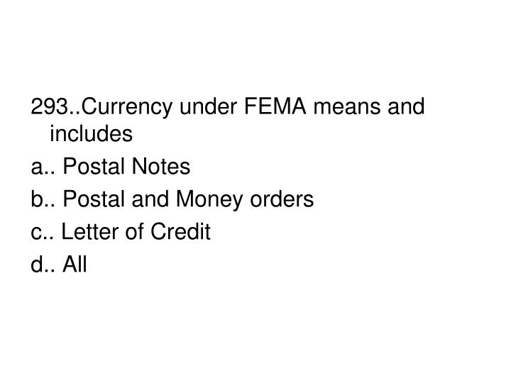 293..Currency under FEMA means and includes