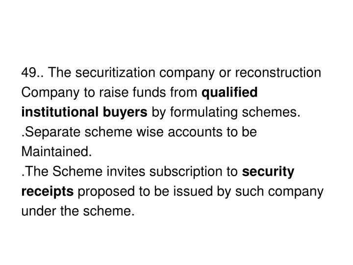 49.. The securitization company or reconstruction