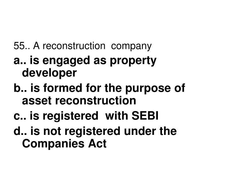 55.. A reconstruction  company