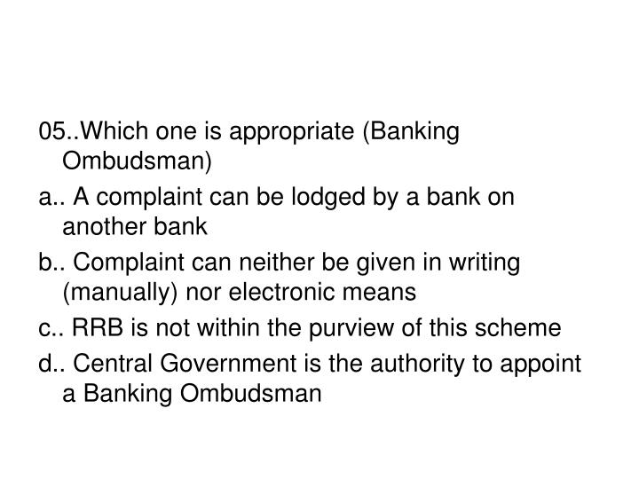 05..Which one is appropriate (Banking Ombudsman)