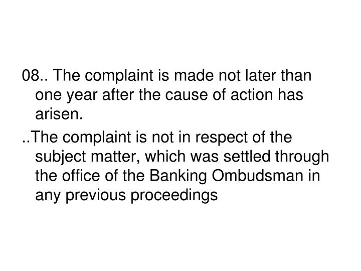 08.. The complaint is made not later than one year after the cause of action has arisen.