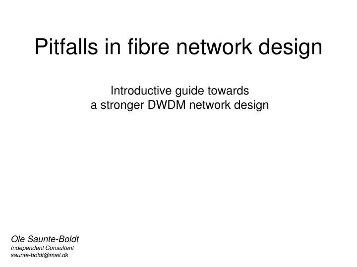 Pitfalls in fibre network design