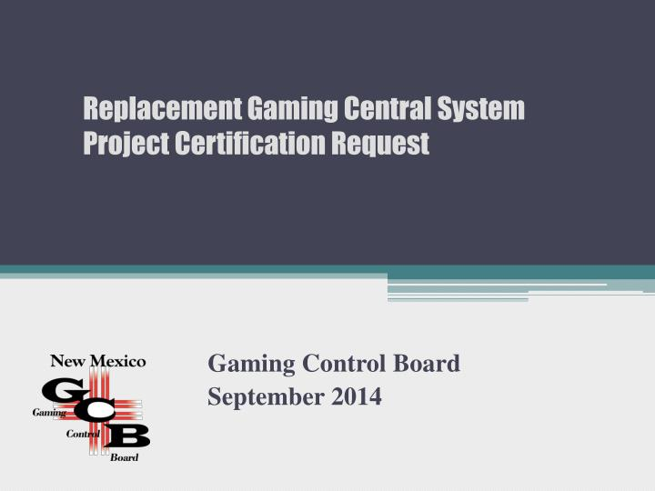 Replacement Gaming Central System