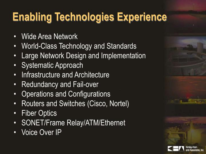Enabling Technologies Experience