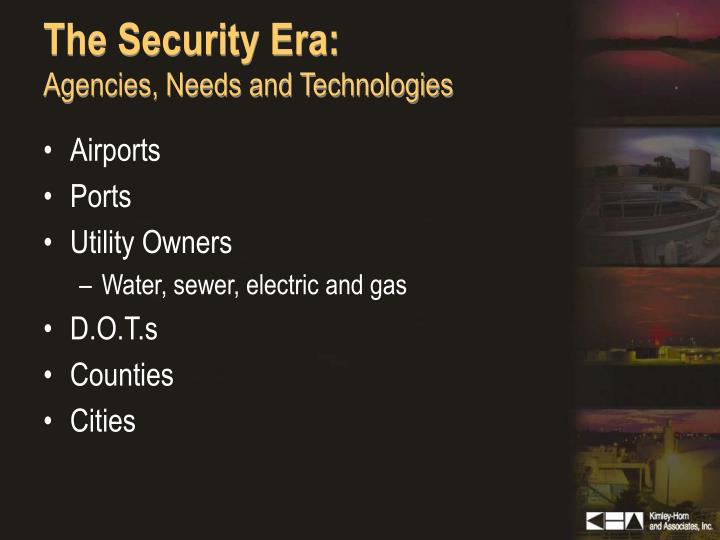 The security era agencies needs and technologies