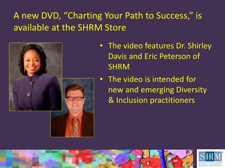 "A new DVD, ""Charting Your Path to Success,"" is available at the SHRM Store"