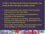 in 2012 the diversity inclusion standards now being written will open to public review