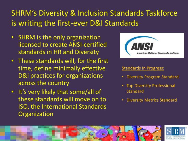 SHRM's Diversity & Inclusion Standards Taskforce is writing the first-ever D&I Standards