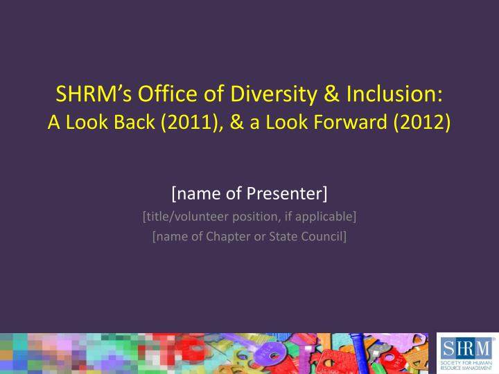 Shrm s office of diversity inclusion a look back 2011 a look forward 2012