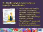 the 2011 diversity inclusion conference focused on game changers