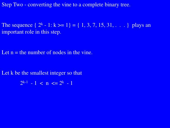 Step Two - converting the vine to a complete binary tree.
