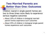 two married parents are better than one outcomes