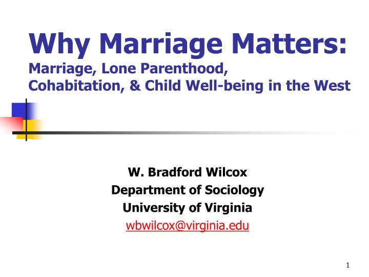 Why marriage matters marriage lone parenthood cohabitation child well being in the west