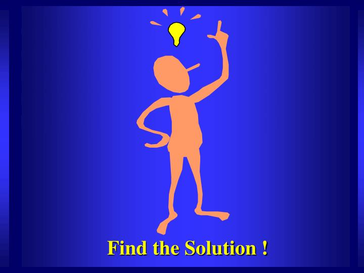 Find the Solution !