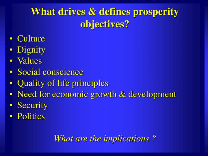 What drives & defines prosperity objectives?