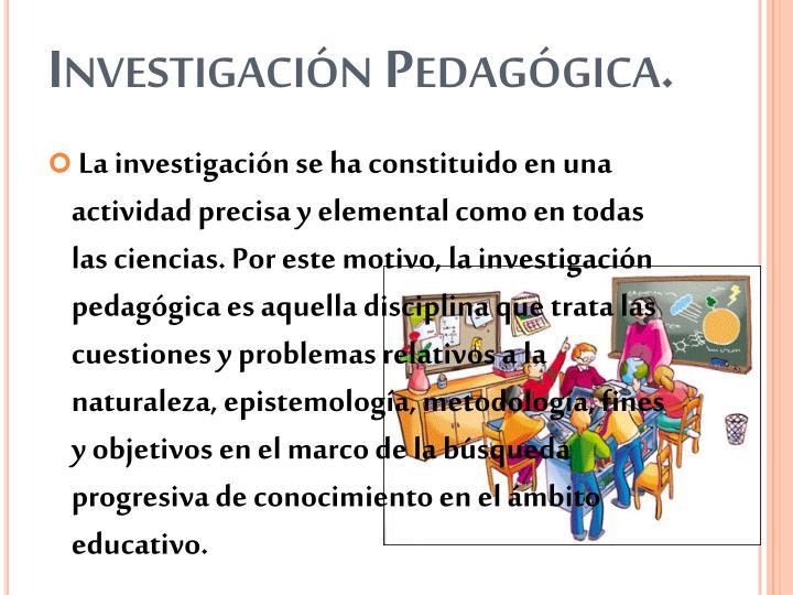 Investigación Pedagógica.