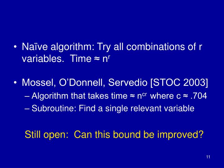 Naïve algorithm: Try all combinations of r variables.  Time