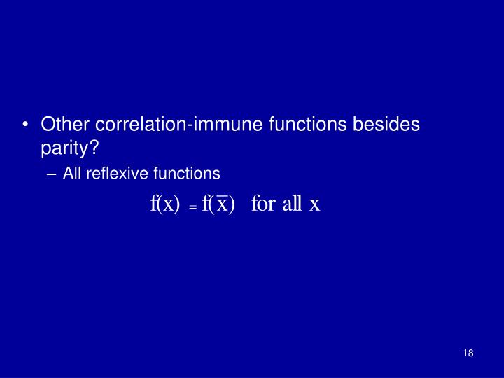 Other correlation-immune functions besides parity?
