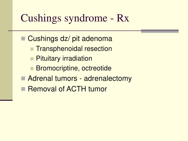 Cushings syndrome - Rx