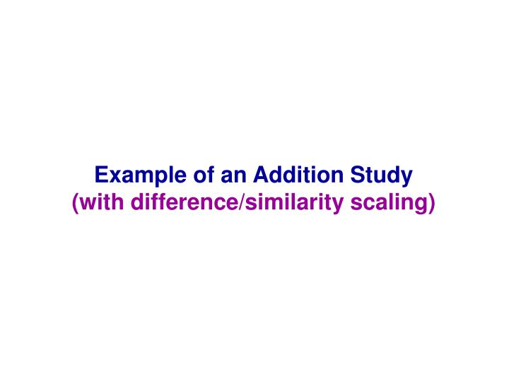Example of an Addition Study