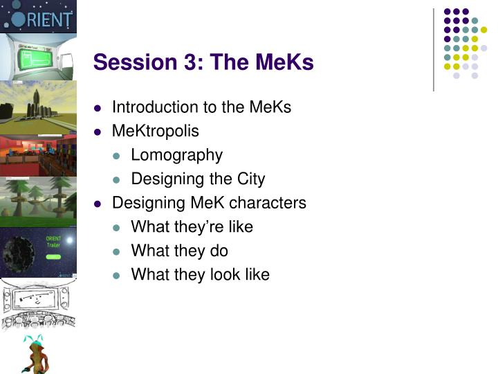 Session 3: The MeKs